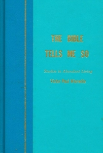 The Bible Tells Me So (Studies in Abundant Living, Volume 1)