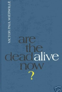 Are the Dead Alive Now?