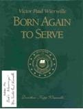 Victor Paul Wierwille: Born Again to Serv