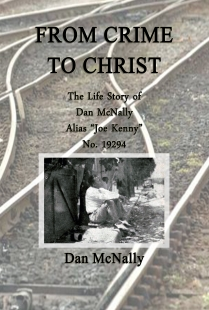From Crime to Christ: The Life Story of Dan McNally: Alias