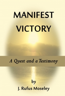 MANIFEST VICTORY: A Quest and a Testimony