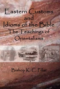 Eastern Customs and Idioms of the Bible: The Teachings of Orientalisms
